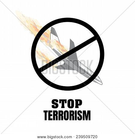 Stop Terrorism. Terrorism On Board The Aircraft Explosion.   Vector Graphics To Design.