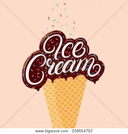 Chocolate Ice Cream Hand Written Lettering With Brawn Glaze And Sprinkles. Ice Cream Cone Isolated.