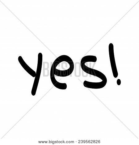 Lettering Yes Sign. Symbol Positive Marks. Agree Choice Sticker. Template For T Shirt, Apparel, Card