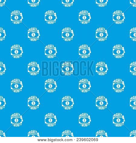 Make Money Pattern Vector Seamless Blue Repeat For Any Use