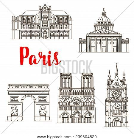 Paris Famous Landmark Buildings And Travel Sightseeing Architecture Line Icons. Vector Set Of Notre-