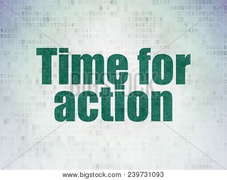 Time Concept: Painted Green Word Time For Action On Digital Data Paper Background