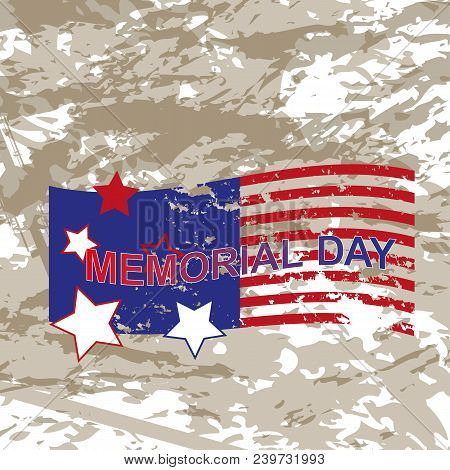 Happy Memorial Day Greeting Card. Vector Illustration. Home Of The Brave. Memorial Day Background Ve