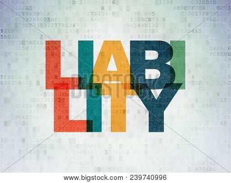 Insurance Concept: Painted Multicolor Text Liability On Digital Data Paper Background