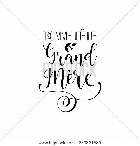 Bonne Fete Grand Mere. Happy Mother's Day In French Language. Hand Drawn Lettering Background. Ink I