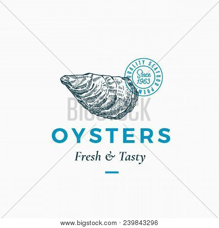 Fresh and Tasty Oysters Abstract Vector Sign, Symbol or Logo Template. Hand Drawn Shellfish Mollusc with Premium Classic Typography and Quality Seal. Stylish Classy Vector Emblem Concept. Isolated. poster