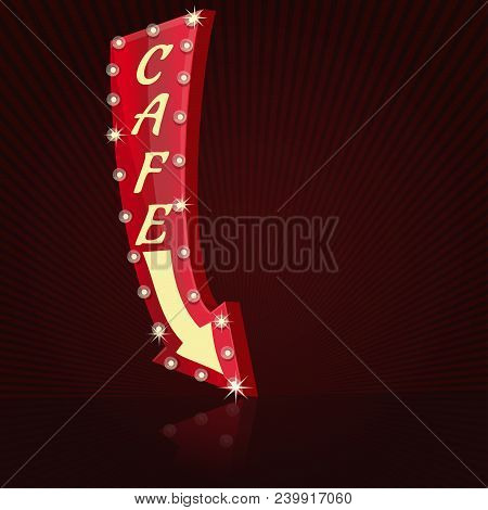 Retro Neon Sign For Cafe. Glowing Cafe Sign With Light Bulbs. Arrow Pointer With The Inscription - C
