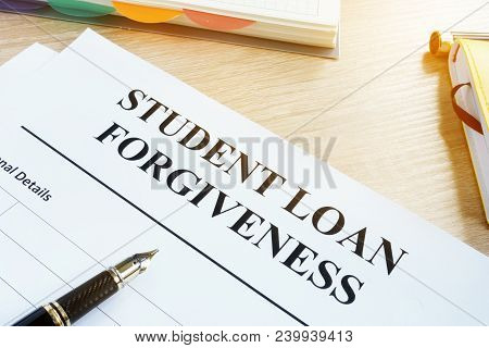 Student Loan Forgiveness Form On A Desk.