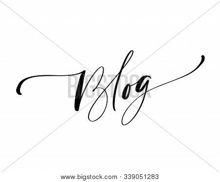 Blog Vector Calligraphy Text. Concept For Social Media, Mobile Apps. Blogging Sign, Design Template,