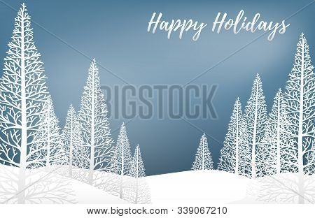 Vector Illustration Of Landscape With Pine Trees On Snow Hill And Happy Holidays! Text On Blue Sky.