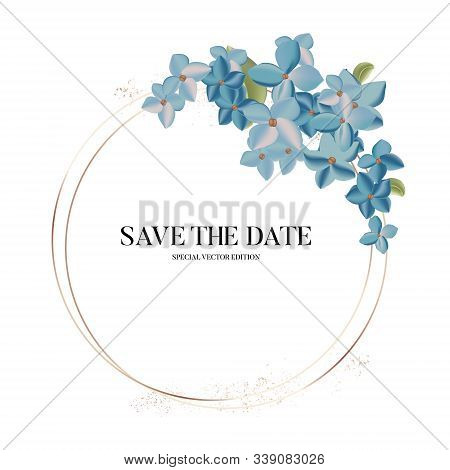 Hydrangea Blue Flowers 3d Realistic Circle Save The Date Card In Vector. Summer Nature Wedding Card,