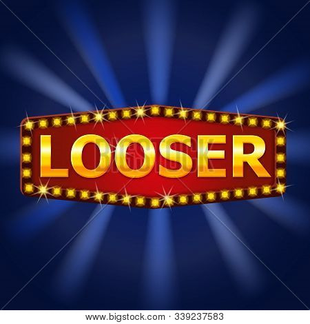 Looser Frame Label Shiny Banner With Glowing Lamps. Lottery Poker, Cards, Roulette Game Retro Vintag