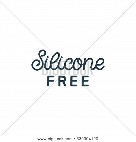 Hand Drawn Knitting Logo. The Inscription: Silicone Free. Perfect Design For Greeting Cards, Posters