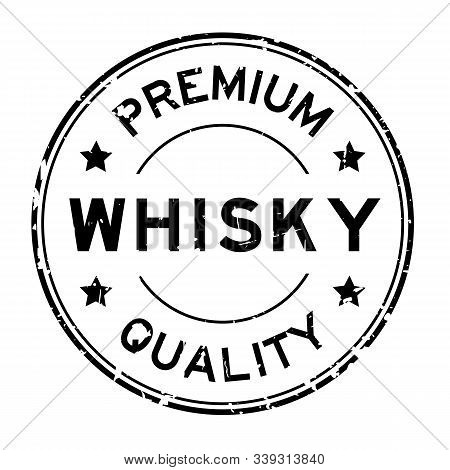 Grunge Black Premium Quality Whisky Word Round Rubber Seal Stamp On White Background