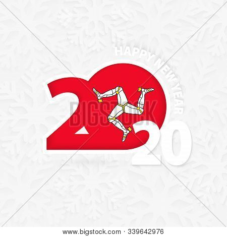 Happy New Year 2020 With Flag Of Isle Of Man On Snowflake Background. Greeting Isle Of Man With New