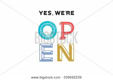 Open. Sign Board For Door Sign, Banner, Poster With Text Open On Typography Style. Graphic Design El