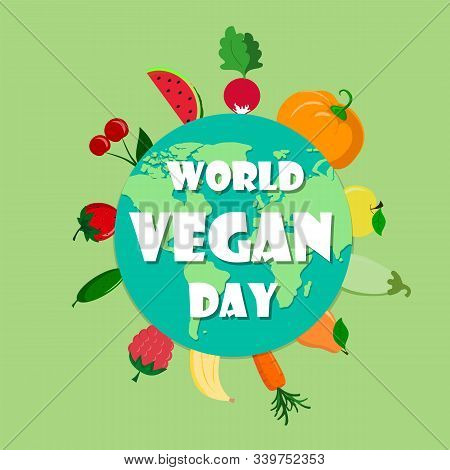 World Vegan Day Vector Illustration. Vegetable Around The Earth. Fresh And Healthy Veggies Backgroun