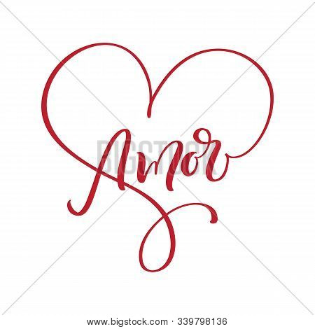 Amore Hand Drawn Phrase. Love In Spanish. Lettering Text For Valentines Day. Ink Red Illustration. M