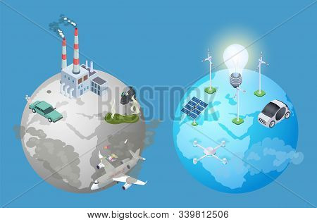 Pollution Planet Problem. Pollution Vs Clean Earth. Isometric Alternative Energy Sources Vector Illu
