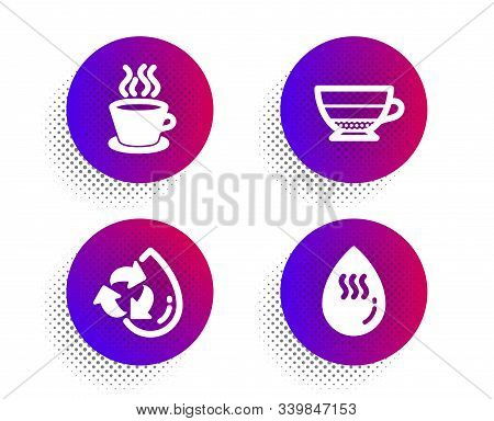 Americano, Tea Cup And Recycle Water Icons Simple Set. Halftone Dots Button. Hot Water Sign. Beverag