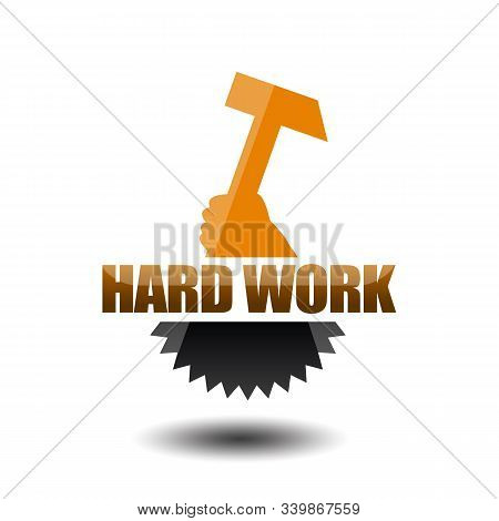 Hard Work Icon With Hameer And Gearwheel Isolated On White Background