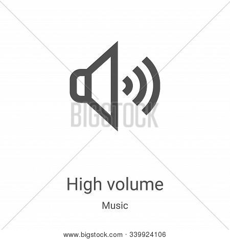 high volume icon isolated on white background from music collection. high volume icon trendy and mod