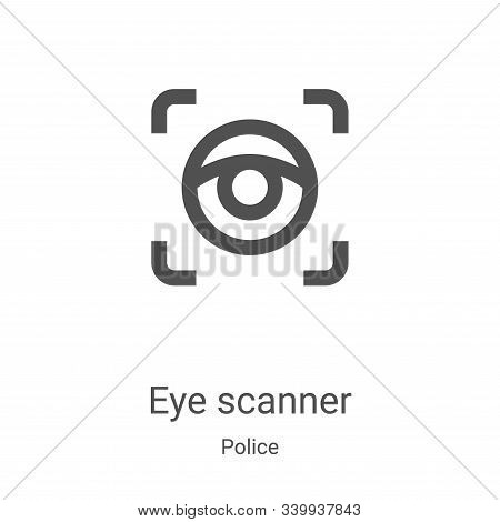 eye scanner icon isolated on white background from police collection. eye scanner icon trendy and mo