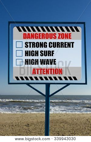 Attention Dangerous Zone - Strong Current, High Surf, High Wave
