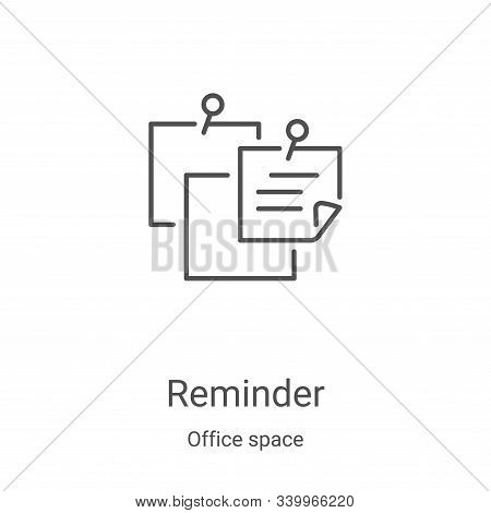 reminder icon isolated on white background from office space collection. reminder icon trendy and mo