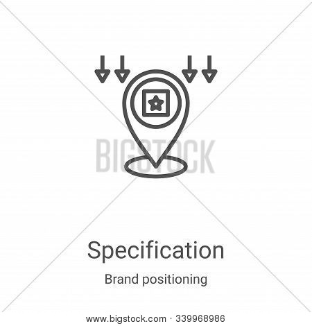 specification icon isolated on white background from brand positioning collection. specification ico