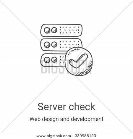server check icon isolated on white background from web design and development collection. server ch