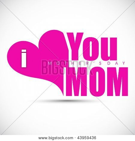 Happy Mothers Day background with text I Love You Mom.