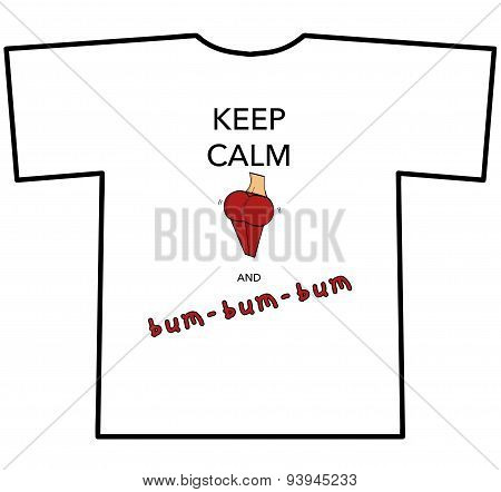 KEEP CALM AND bum-bum-bum T-shirt design