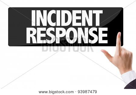 Businessman pressing button with the text: Incident Response