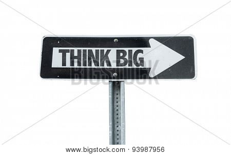 Think Big direction sign isolated on white