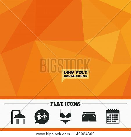 Triangular low poly orange background. Swimming pool icons. Shower water drops and swimwear symbols. WC Toilet speech bubble sign. Trunks and women underwear. Calendar flat icon. Vector
