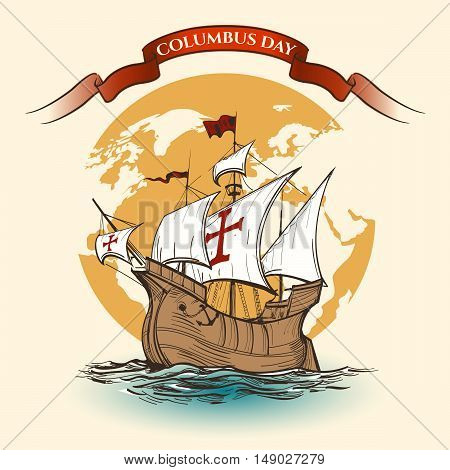 Happy Columbus Day Illustration. Hand Drawn Columbus ship against world map and ribbon.