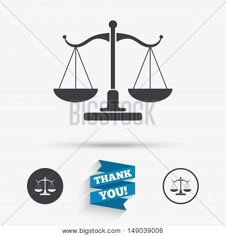 Scales of Justice sign icon. Court of law symbol. Flat icons. Buttons with icons. Thank you ribbon. Vector