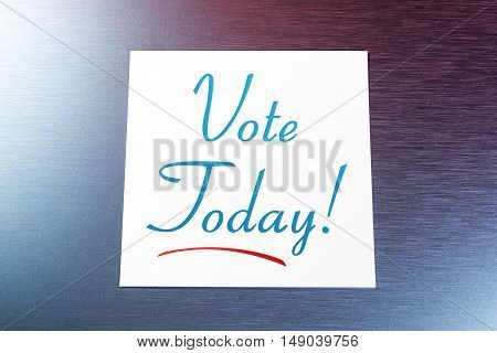 Vote Sticky Note On For Today Paper Lying On Brushed Aluminum Of Refrigerator