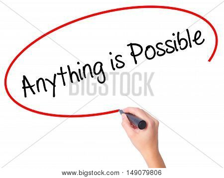 Women Hand Writing Anything Is Possible With Black Marker On Visual Screen