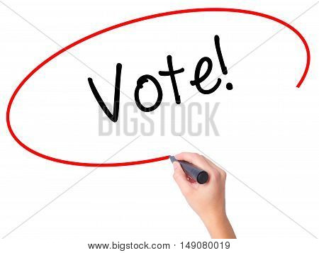 Women Hand Writing Vote! With Black Marker On Visual Screen
