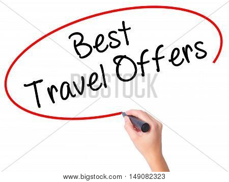 Women Hand Writing Best Travel Offers  With Black Marker On Visual Screen