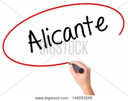 Women Hand Writing Alicante  With Black Marker On Visual Screen