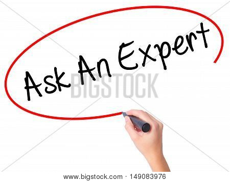 Women Hand Writing Ask An Expert With Black Marker On Visual Screen