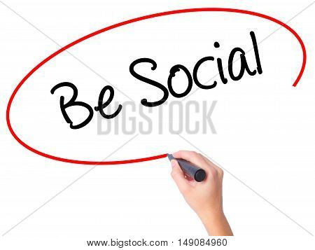 Women Hand Writing Be Social With Black Marker On Visual Screen.