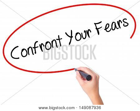 Women Hand Writing Confront Your Fears With Black Marker On Visual Screen