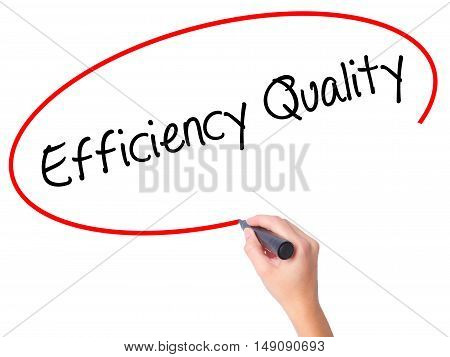 Women Hand Writing Efficiency Quality  With Black Marker On Visual Screen.