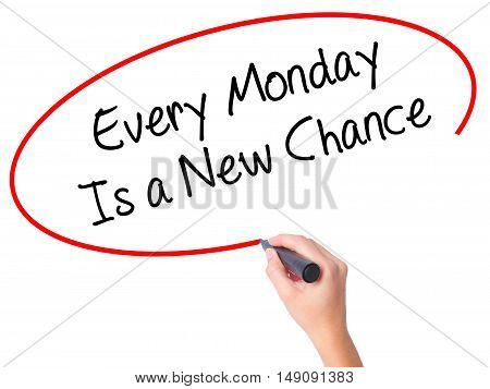 Women Hand Writing Every Monday Is A New Chance With Black Marker On Visual Screen