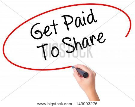 Women Hand Writing Get Paid To Share With Black Marker On Visual Screen