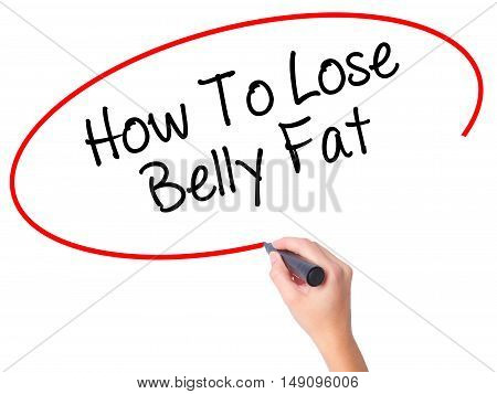 Women Hand Writing How To Lose Belly Fat With Black Marker On Visual Screen